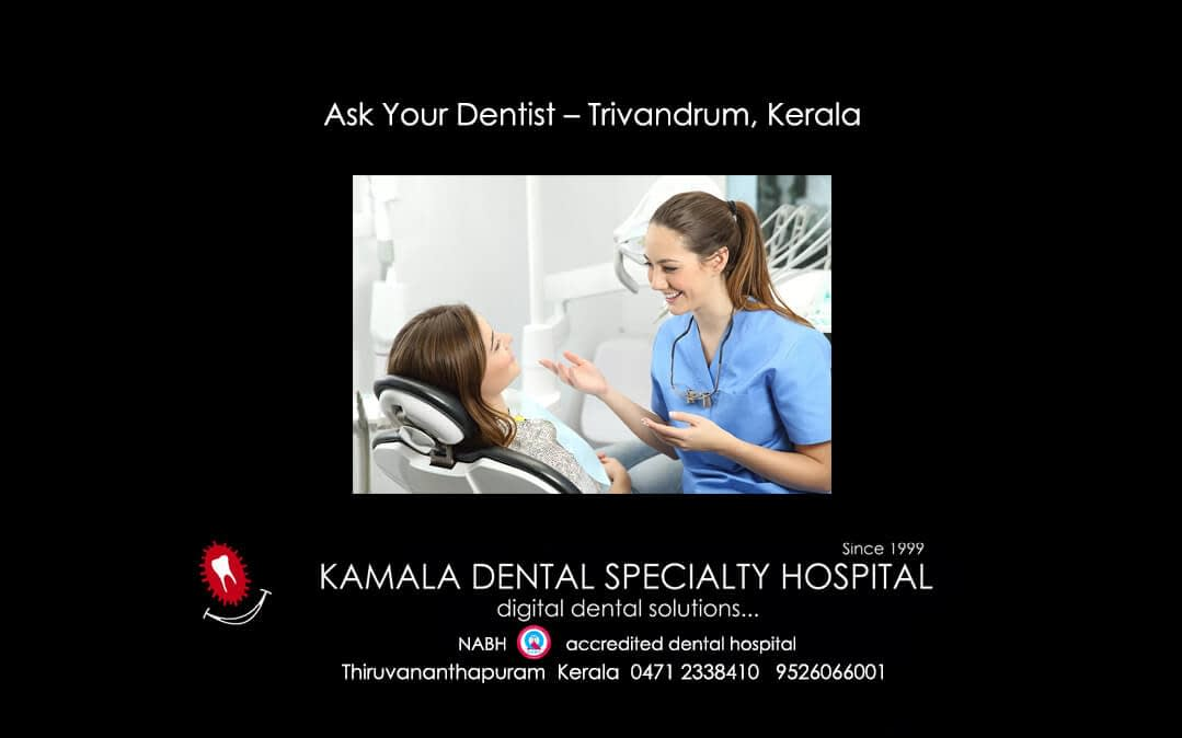 Ask your Dentist – Trivandrum, Kerala